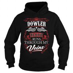 DOWLER DOWLERYEAR DOWLERBIRTHDAY DOWLERHOODIE DOWLER NAME DOWLERHOODIES  TSHIRT FOR YOU