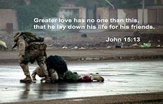 John 15:13 This verse holds a special place in my heart for Travis. I have such respect for the men and women who fight for us everyday and those who have lost their lives doing so.