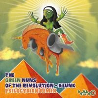 Green Nuns Of The Revolution - Klunk (PsiloCybian Remix) !! FREE DOWNLOAD !! by Nano Records on SoundCloud Revolution, Green, Musica