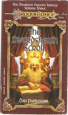 The Swordsheath Scroll. by Dan Parkinson. Dragon Lance. The Dwarven Nations Trilogy. Volume Three.