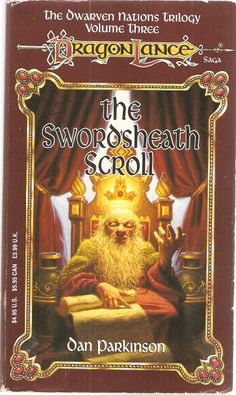The Swordsheath Scroll. by Dan Parkinson. Dragon Lance. The Dwarven Nations Trilogy. Volume Three.