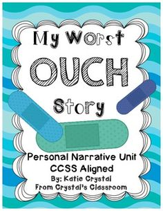 """My Worst OUCH Story"" Common Core Personal Narrative Writing Unit."