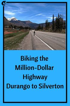 Biking the Million Dollar Highway – Durango to Silverton