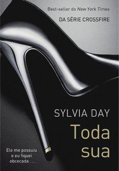 Toda Sua - Sylvia Day