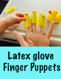 Latex glove finger puppets, list of activities for toddlers, activities for 18-24 month old, activities for one year old, activities for 18 month old, activities for 19 month old, activities for 20 month old, activities for 21 month old, activities for 22 month old, activities for 23 month old, activities for 24 month old, activities for two year old, toddler games
