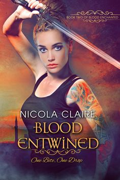 Blood Entwined, Blood Enchanted Series Book 2 by Nicola Claire.