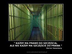 """""""Każdy ma #prawo do szczęścia, ale nie każdy ma szczęście do prawa."""" Werner Heisenberg"""