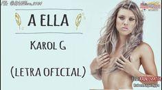 Karol G - A Ella  (Letra Oficial) ᴴᴰ✓