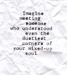 imagine meeting someone...