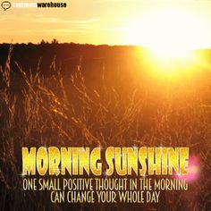 Morning Sunshine One Small Positive Thought in The Morning Can Change Your Whole Day - Glitter Graphic   Good Morning Graphics Animated Graphic Pics Images