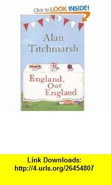 England, Our England (9780340953037) Alan Titchmarsh , ISBN-10: 0340953039  , ISBN-13: 978-0340953037 ,  , tutorials , pdf , ebook , torrent , downloads , rapidshare , filesonic , hotfile , megaupload , fileserve