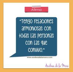 Tengo relaciones armoniosas con todas las personas con las que convivo. | Andrea de la Mora