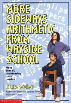 More Sideways Arithmetic From Wayside School by Louis Sachar. $5.99. Series - Wayside School. Reading level: Ages 8 and up. Publication: September 1, 1994. Publisher: Scholastic Paperbacks; Reprint edition (September 1, 1994). Author: Louis Sachar