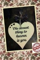 The Only Thing Closer To Heaven Is You Heart Plaque