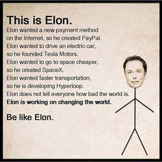 This is Elon … Be like Elon #elonmusk #innovation #ingenuity #spacex #tesla #solarcity #hyperloop #paypal