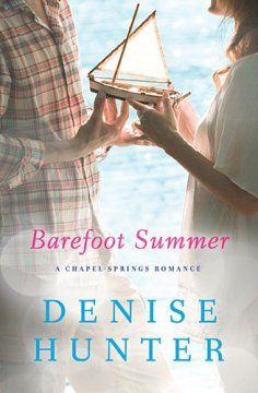 Barefoot Summer by @Denise H. Hunter @Thomas Marban Nelson & Zondervan Fiction  This summer romance sizzles!