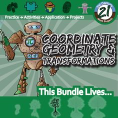 My Coordinate Geometry & Transformations worksheets and activities all in a money saving bundle! You save 20% versus purchasing these separately. You can save time and money. Feel free to ask me any questions.Included in this set are the following products which includes all of my Coordinate Geometry & Transformations Choose Your Own Adventures, CSI:Whodunnit, CSI, Person Puzzles, STEM-ersion, and two of my 21st Century Math Projects.