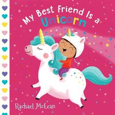 A magical lift-the-flap board book about a little girl and her unicorn BFF! Join a little girl and her unicorn BFF for a day filled with magic and fun. Kids Activity Books, Book Activities, Love My Best Friend, Best Friends, Used Books, My Books, Books Australia, Best Authors, Mighty Ape