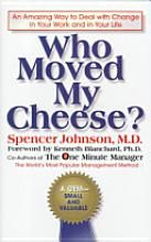 Who moved my cheese? By Spencer Johnson M.D and Kenneth Blanchard, Ph. Coauthors of The One Minute Manager. A small book, but highly valued. Up Book, This Is A Book, Reading Lists, Book Lists, Reading Time, Reading Books, One Minute Manager, Good Books, Books To Read