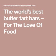 It's hard to beat a good butter tart, but these bars have all the gooey goodness and the rich buttery taste without having to fiddle with a pastry. Just pat the shortbread crust in a 9 by 13 … Baking Pans, Bread Baking, Best Butter, Butter Tarts, Golden Raisins, Shortbread Crust, Pastry Blender, Vanilla Sugar, Christmas Baking
