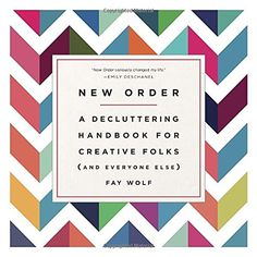 New Order: A Decluttering Handbook for Creative Folks (and Everyone Else) by Fay Wolf 1101886196 9781101886199 Wolf, Thing 1, Book Organization, Organizing Your Home, Organizing Ideas, Organising, Organizing Books, Decluttering Ideas, Tidy Up