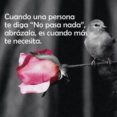 """When a person say """"nothing is wrong"""" hug them, its when they need you the most. Sad Quotes, Best Quotes, Qoutes, Love Quotes, Inspirational Quotes, Good Sentences, Hilario, Try To Remember, Spanish Quotes"""