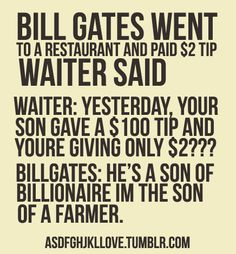Bill Gates Went To A Restaurant Inspirational Life Quotes Epic Quotes, All Quotes, Best Quotes, Funny Quotes, Life Quotes, Inspirational Quotes, Bill Gates Steve Jobs, Bill Gates Quotes, Lol Text