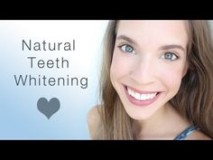 NATURAL TEETH WHITENING REMEDIES!