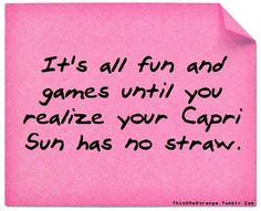 And even if it has a straw, good luck getting it in the package. When my kids were small, I just about lost my sanity trying to poke those straws down! ha.