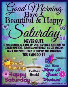 Saturday Greetings, Good Morning Happy Saturday, Good Morning Prayer, Evening Greetings, Morning Greetings Quotes, Morning Blessings, Good Morning Messages, Morning Prayers, Morning Images