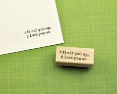 I'll eat you up I love you so Rubber Stamp, Hand carved Wild Things Inspired stamp, Hand Carved Stamp by GeekStamps on Etsy https://www.etsy.com/listing/295022251/ill-eat-you-up-i-love-you-so-rubber