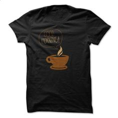 Good Morning Coffee - #tshirt packaging #unique hoodie. SIMILAR ITEMS => https://www.sunfrog.com/LifeStyle/Good-Morning-Coffee.html?68278