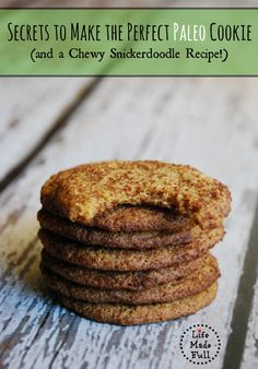 Chewy Snickerdoodles, and the secrets to making the BEST paleo cookies!!