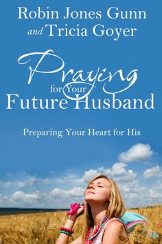 """Praying for Your Future Husband: Preparing Your Heart for His"" by Robin Jones Gunn and Tricia Goyer. a lovely addition to my library"