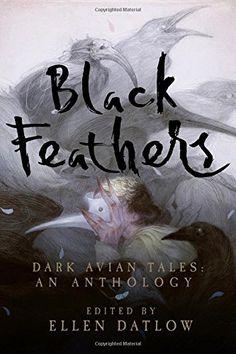 Black Feathers: Dark Avian Tales: An Anthology by Ellen D...