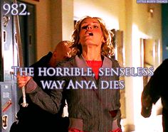 *sobs* why?!!?!? Gosh I loved Anya and hated when she died! Curse you Joss Whedon!!!! R.I.P Anya,I love you so much!!!!