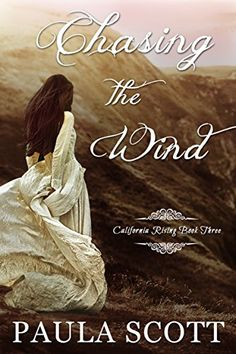 Chasing the Wind: California Rising Book Three by Paula S...