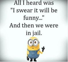 """I always say...""""As long as I have a good story to tell afterwards...!"""" :)"""
