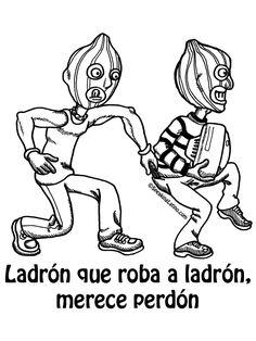 Refranes Puerto Rico Spanish Slang Ladron que roba ladron merece perdon