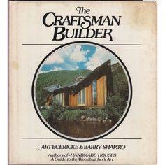 The Craftsman Builder: Art Boericke, Barry Shapiro: 9780671228187: Amazon.com: Books <3