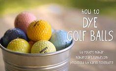 Golf Ball Gifts Community Video: How to Dye Golf Balls Yourself Golf 7 R, Play Golf, Disc Golf, Golfball, Golf Trophies, Golf Ball Crafts, Best Golf Clubs, Golf Videos, Perfect Golf