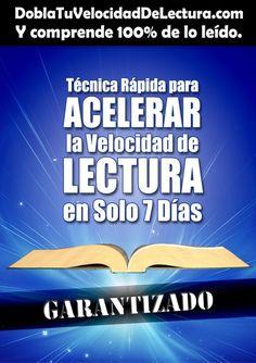 Técnica rápida para acelerar la velocidad de lectura en solo 7 días DoblaTuVelocidadDeLectura.com Carlos Gallego