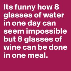 Its-funny-how-8-glasses-of-water-in-one-day-can-se (800×800)