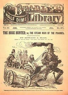 """Semana Retrofuturista: Retrofuturismos.    Portada de una """"edisonada"""". """"The Huge Hunter or the Steam Man of the Prairies [el hombre de vapor de las praderas]"""" (1868)"""