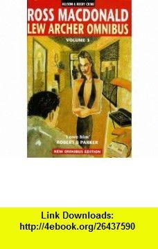 Lew Archer Omnibus Vol 3 (Allison  Busby Crime) (v. 3) (9780749003401) Ross Macdonald , ISBN-10: 0749003405  , ISBN-13: 978-0749003401 ,  , tutorials , pdf , ebook , torrent , downloads , rapidshare , filesonic , hotfile , megaupload , fileserve
