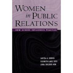 """""""Women in Public Relations"""" by Lauri Grunig, Elizabeth Toth, and Linda Hon"""