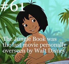 The Jungle Book was the last movie personally overseen by Walt Disney