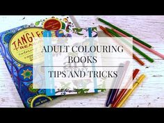 ADULT COLOURING BOOKS | TIPS AND TRICKS - YouTube