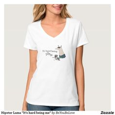 """Hipster Lama """"It's hard being me"""" T Shirt"""