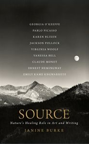 'Source: Nature's Healing Role in Art and Writing' by Janine Burke #June2012 #NonFiction #Biography #NewintoPaperback